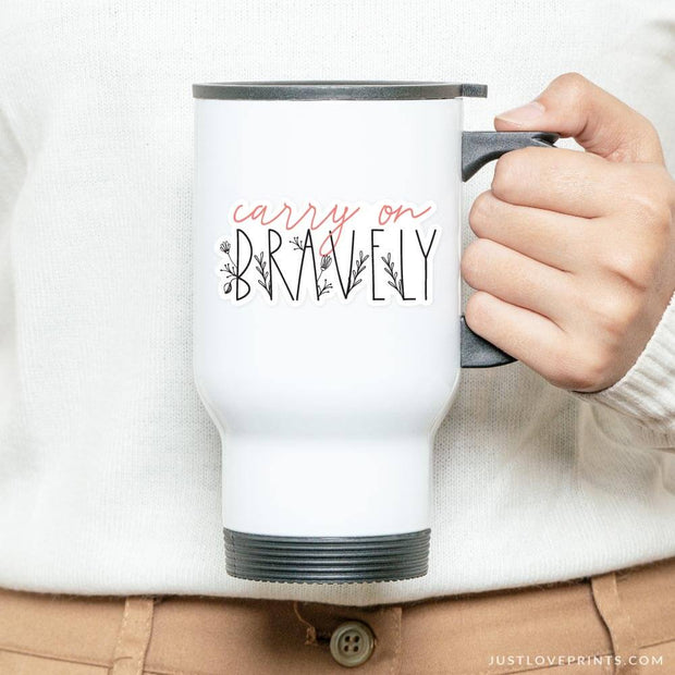Carry On Bravely Vinyl Sticker