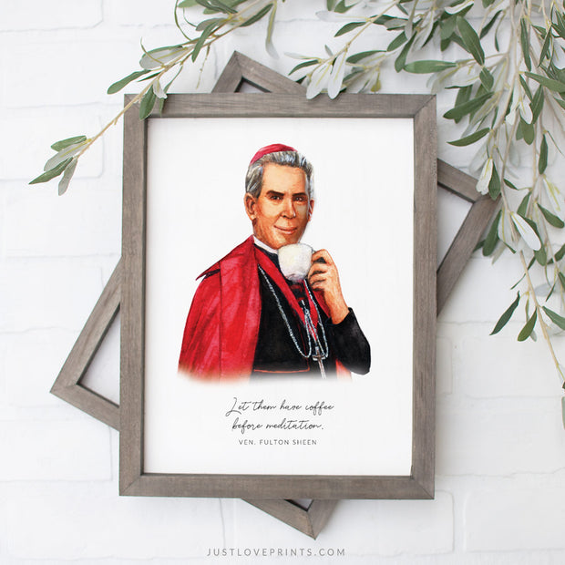 """Let them have coffee before meditation."" Fulton Sheen 