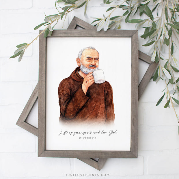 """Lift up your spirit and love God."" St. Padre Pio 