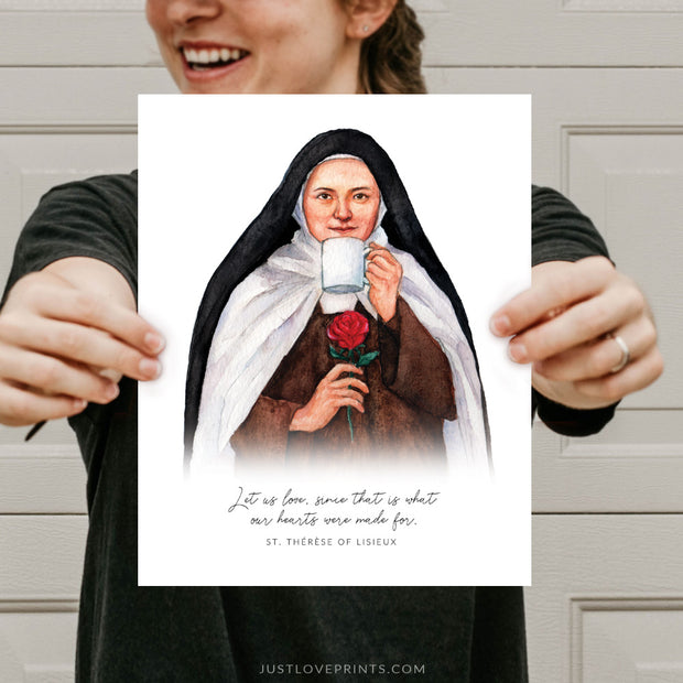 """Let us love, since that is what our hearts were made for."" St. Thérèse of Lisieux 