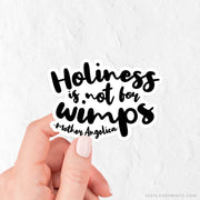 Holiness is Not for Wimps Vinyl Sticker