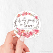 Do All You Do in Love Vinyl Sticker