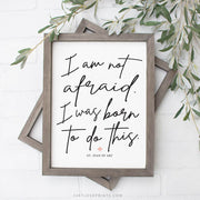 I Am Not Afraid. I Was Born To Do This | St. Joan of Arc | Black Calligraphy
