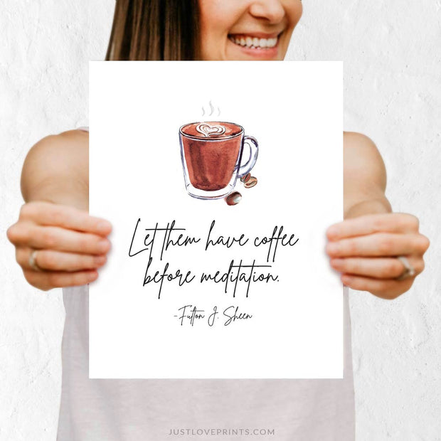 """Let them have coffee before meditation."" 