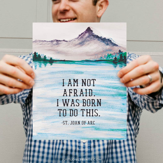I Am Not Afraid. I Was Born To Do This | St. Joan of Arc | Mountains
