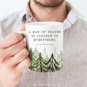 """A man of prayer is capable of everything"" 