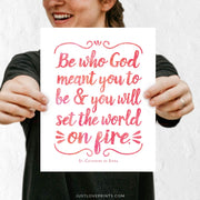 Be Who God Meant You To Be and You Will Set the World on Fire