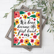 We Love Because He First Loved Us | John 4:19 | Fall Floral
