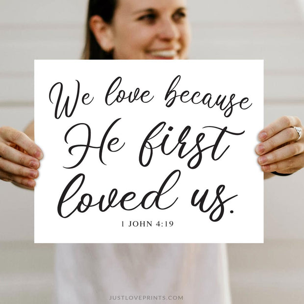 We Love Because He First Loved Us | John 4:19 | Calligraphy