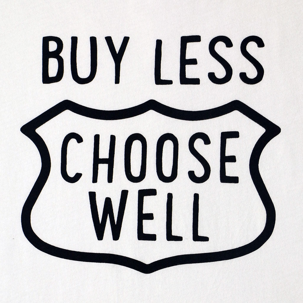 """Buy Less, Choose Well"" Tee - White"