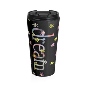 Dream In Color On Black Insulated Stainless Steel Travel Mug - 15oz