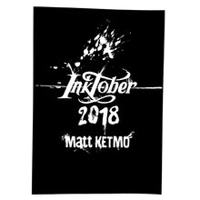 Load image into Gallery viewer, Inktober 2018 by MattKetmo