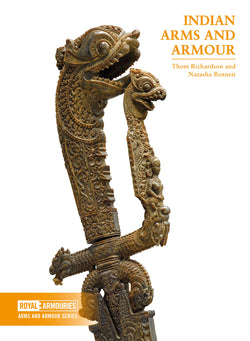 Indian Arms and Armour by Thom Richardson and Natasha Bennett