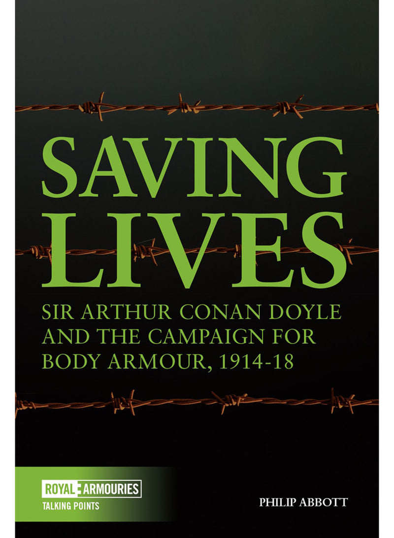Saving Lives eBook: Sir Arthur Conan Doyle and the Campaign for Body Armour, 1914–18