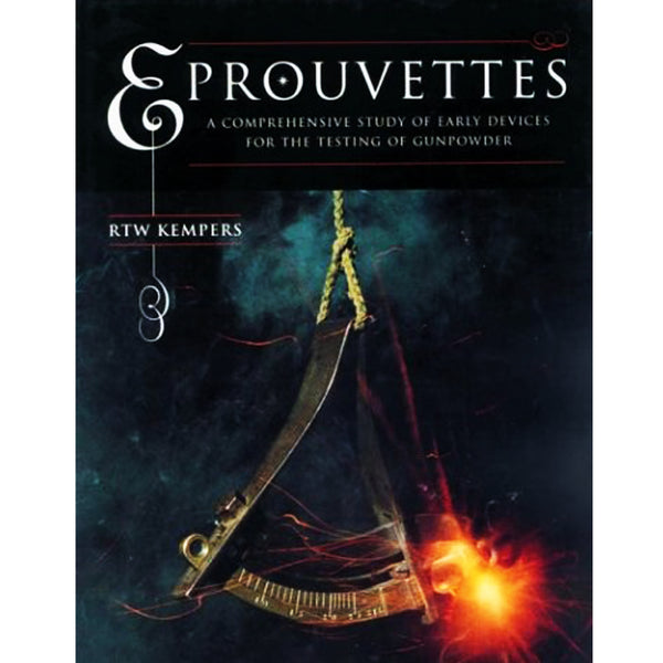Eprouvettes: a comprehensive study of early devices for the testing of gunpowder