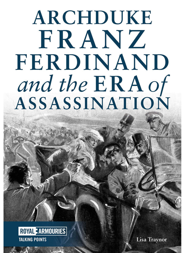 Archduke Franz Ferdinand and the Era of Assassination eBook
