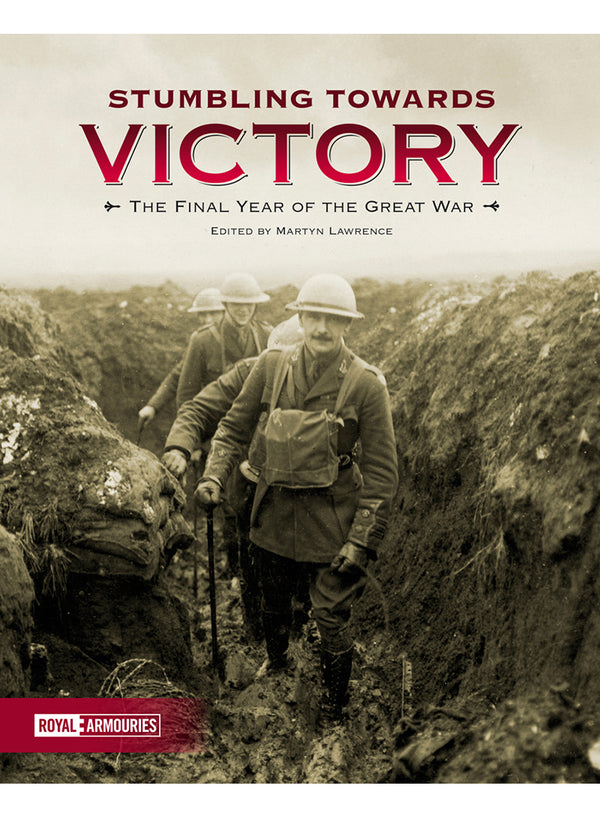 Stumbling Towards Victory: The Final Year of the Great War
