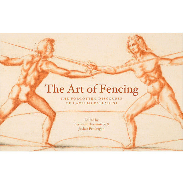 The Art of Fencing: The Discourse of Camillo Palladini
