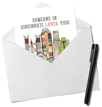 Load image into Gallery viewer, Someone in Cincinnati Loves You Card