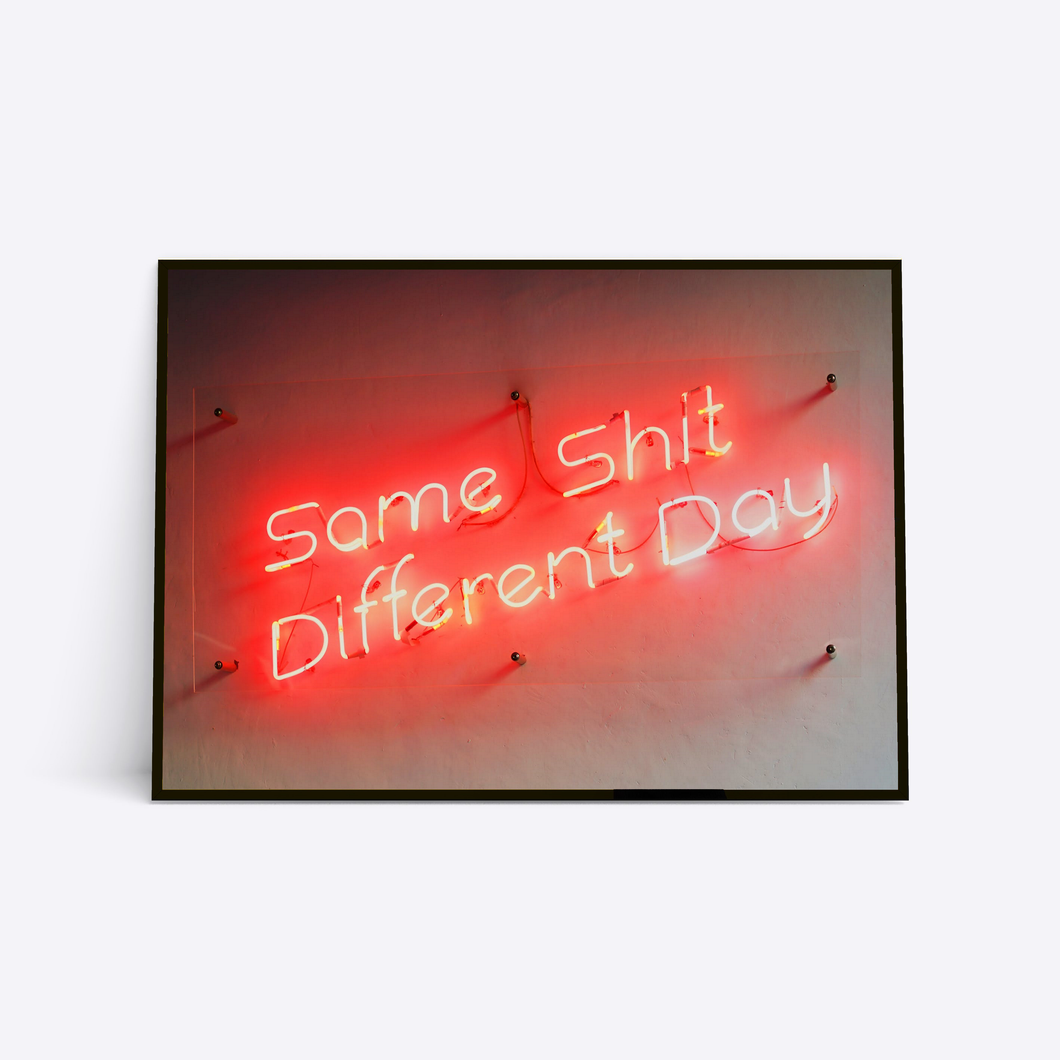 Same Shit Different Day neonskilt plakat i ramme
