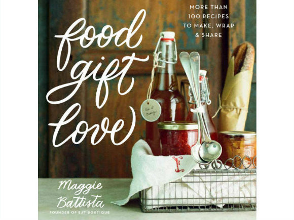 Food Gift Love: 100 Recipes to Make, Wrap, & Share Cookbook (Signed Copy)