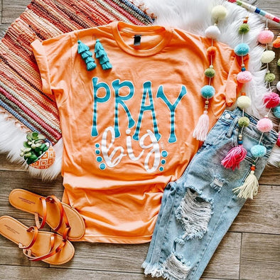 Pray Big Short Sleeve Graphic Tee