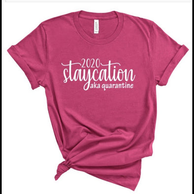 2020 Staycation aka Quarantine Graphic Tee in Berry