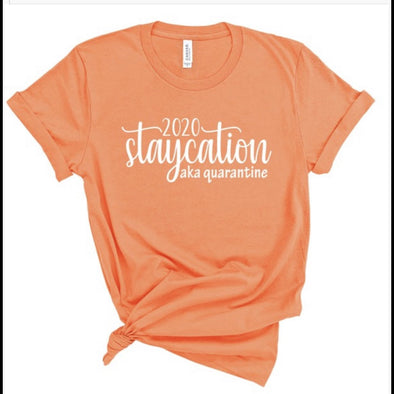 2020 Staycation aka Quarantine Graphic Tee in Coral