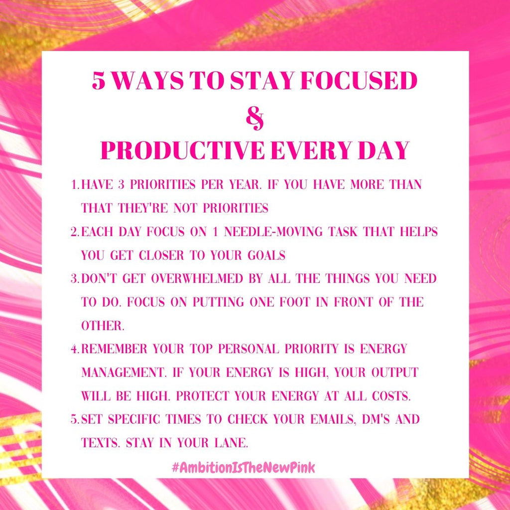 5 Ways To Stay Focused and Productive Everyday