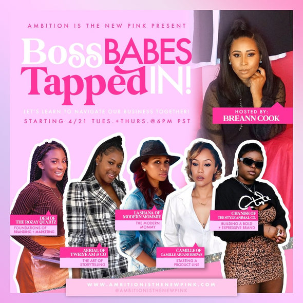 Boss Babes Tapped IN! Presented by Ambition Is The New Pink
