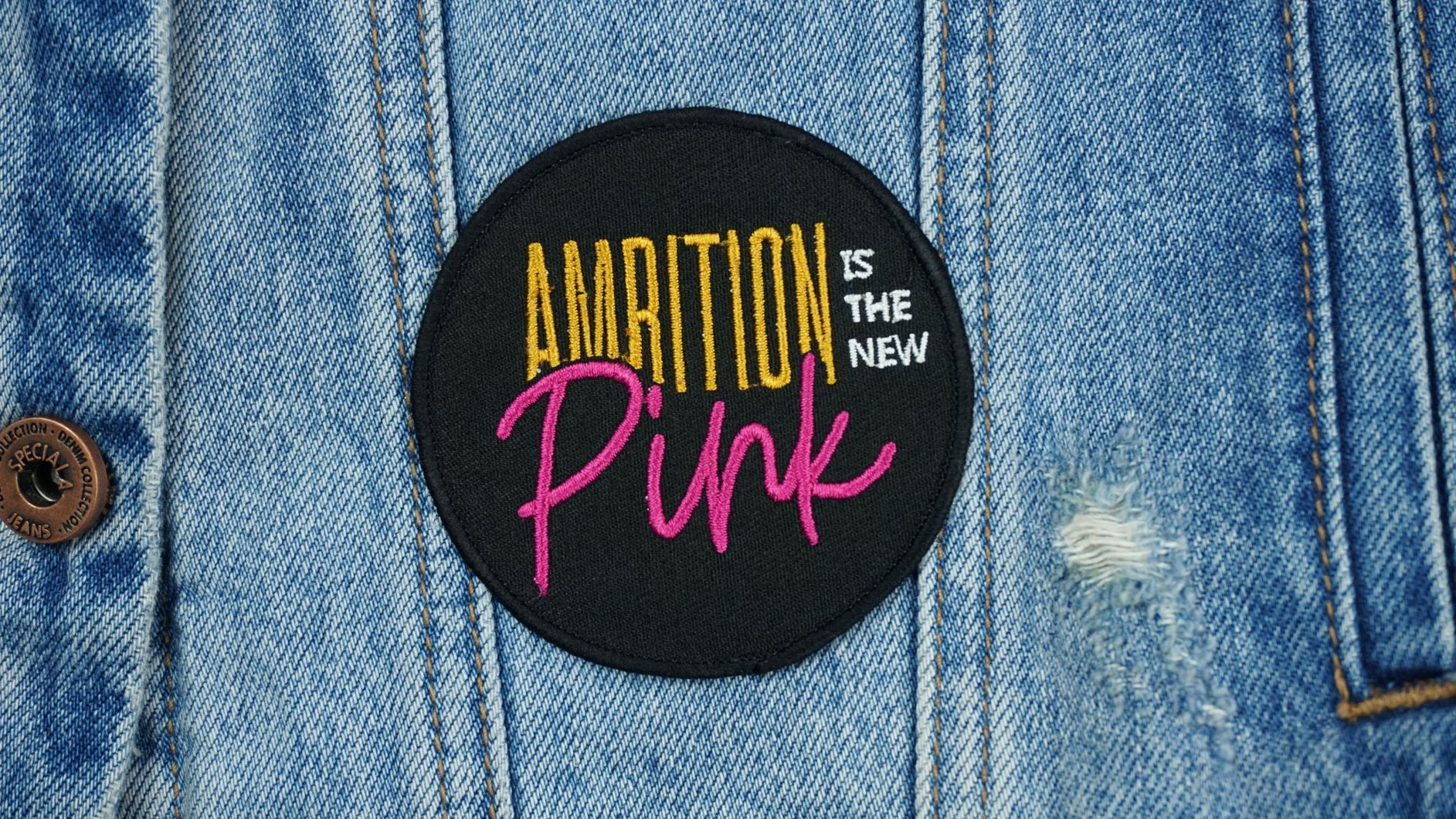 Ambition Is The New Pink Patch - Ambition Is The New Pink