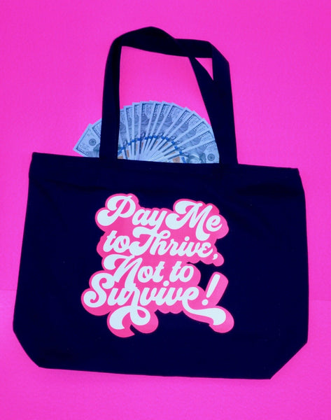 Pay Me To Thrive Tote Bag - Ambition Is The New Pink