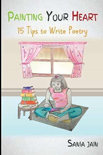 Painting Your Heart: 15 Tips to Write Poetry