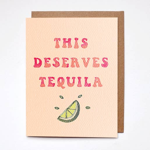 this deserves tequila card terra cotta