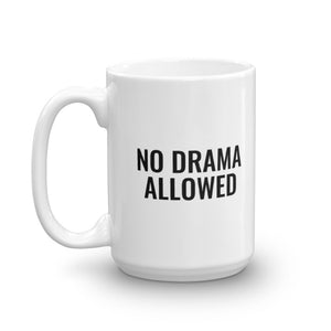 """No Drama Allowed"" Coffee Mug"