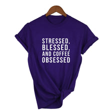 "Load image into Gallery viewer, ""Stressed, Blessed and Coffee Obsessed"" T-shirts"
