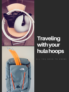 TRAVELING WITH YOUR HULA HOOPS