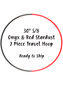 "30"" 5/8 Onyx & Red Stardust 2 Piece Sectional Travel Hoop ~ Ready to Ship!"