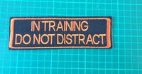 "Embroidered Velcro Harness Patch ""In Training Do Not Distract"""