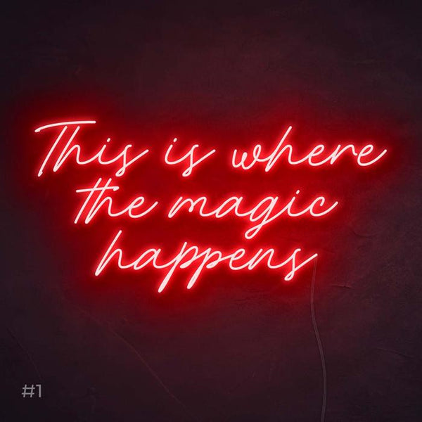 This is where the magic happens neon sign