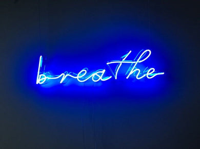 Breathe Neon Sign