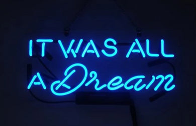 It was all a Dream Neon Light