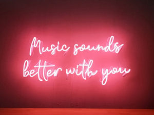 Music Sounds Better with You Neon Sign