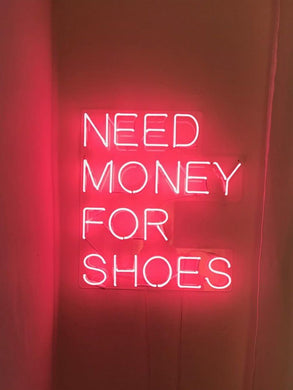 Need Money For Shoes Neon Light