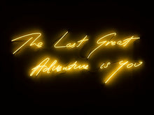 The Last Great Adventure is You Neon Sign