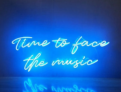 Time to Face the Music Neon Sign