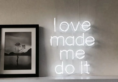 Love Made Me Do It Neon Light