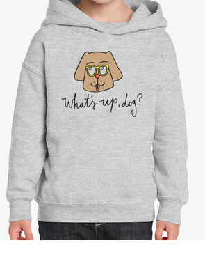 Toddler | What Up Dog | Hoodie