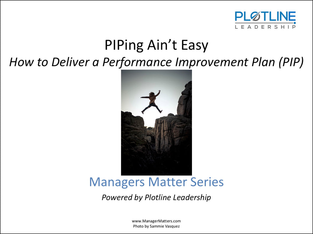 PIPing Ain't Easy: How to Deliver a Performance Improvement Plan