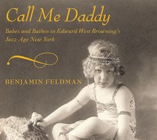 Call Me Daddy: Babes and Bathos in Edward West Browning's Jazz-Age New York